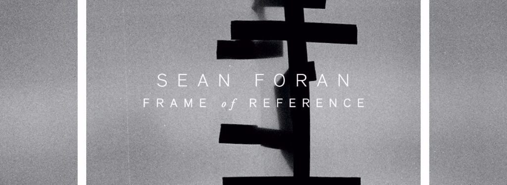 Sean Foran Announces September 2nd Release of 'Frame of Reference' (EPK + Stream)