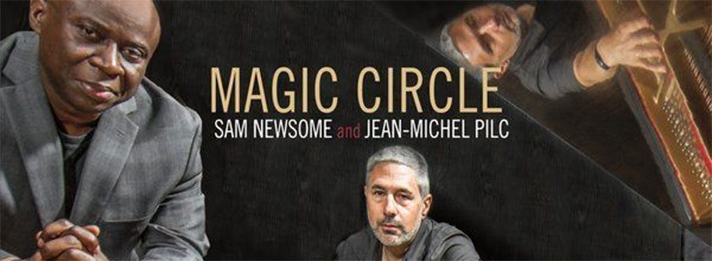 Sam Newsome & Jean-Michel Pilc – 'Magic Circle' (Album Review)