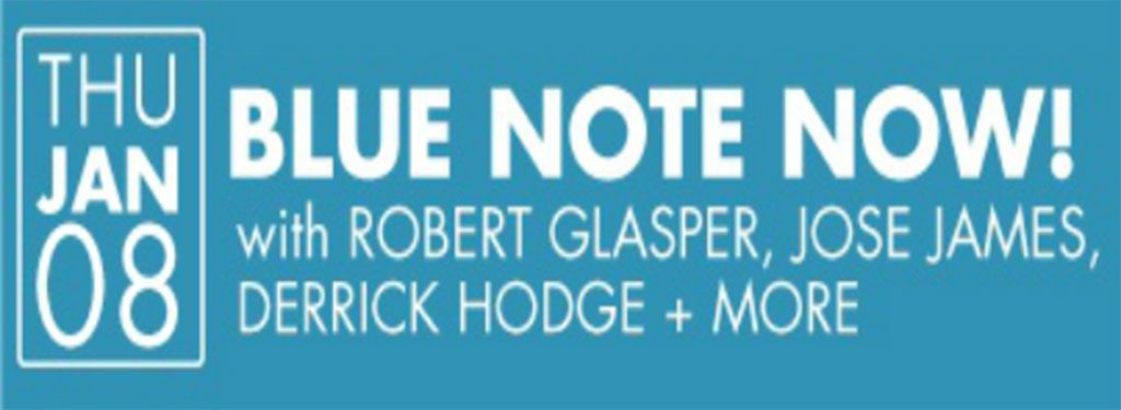 Blue Note Now (NYC Winter Jazzfest) – January 8, 2015