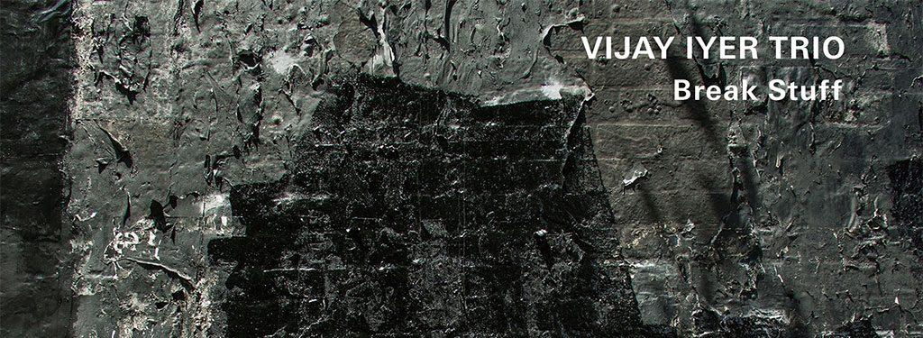 Win one of three autographed copies of Vijay Iyer's 'Break Stuff'