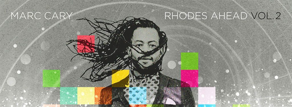 Marc Cary Set To Release 'Rhodes Ahead Vol. 2'